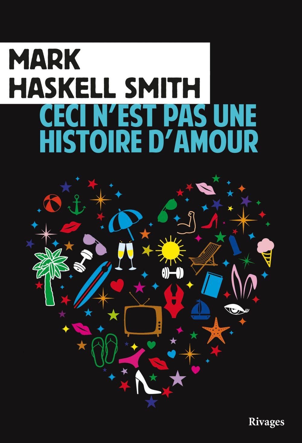 Ceci n'est pas une histoire d'amour | Smith, Mark Haskell (1957-....). Auteur