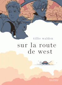 Sur la route de West | Walden, Tillie (1996-....). Auteur