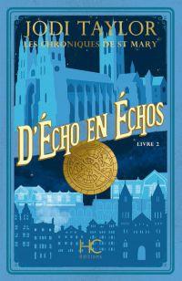 Les Chroniques de St Mary - tome 2 D'Echo en Echos | Taylor, Jodi. Auteur