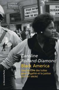 Black America | Rolland-Diamond, Caroline (1972-....). Auteur