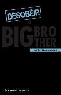 Désobéir à Big Brother