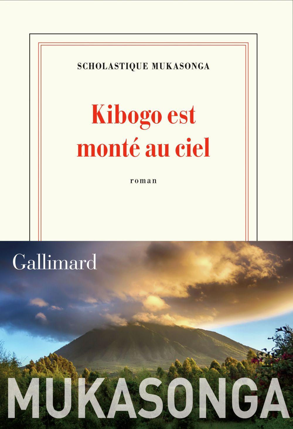 Kibogo est monté au ciel | Mukasonga, Scholastique. Auteur