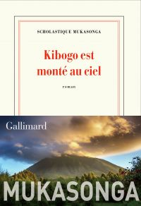 Kibogo est monté au ciel | Mukasonga, Scholastique (1956-....). Auteur
