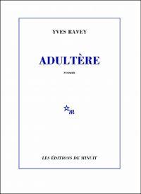 Adultère | Ravey, Yves. Auteur