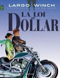 Largo Winch. Volume 14, La loi du dollar