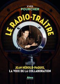 Le radio-traître | Pourcher, Yves (1955-....). Auteur