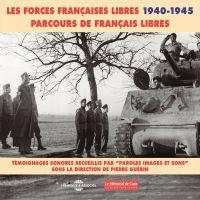 Les forces françaises libres (1940-1945). Parcours de français libres | Alain, Général. Auteur
