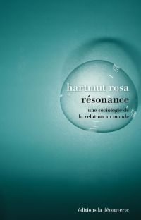 Résonance | Rosa, Hartmut (1965-....). Auteur