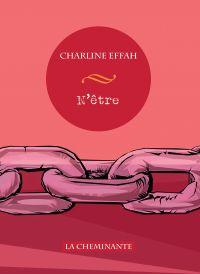 N'être | Effah, Charline (1977-....). Auteur