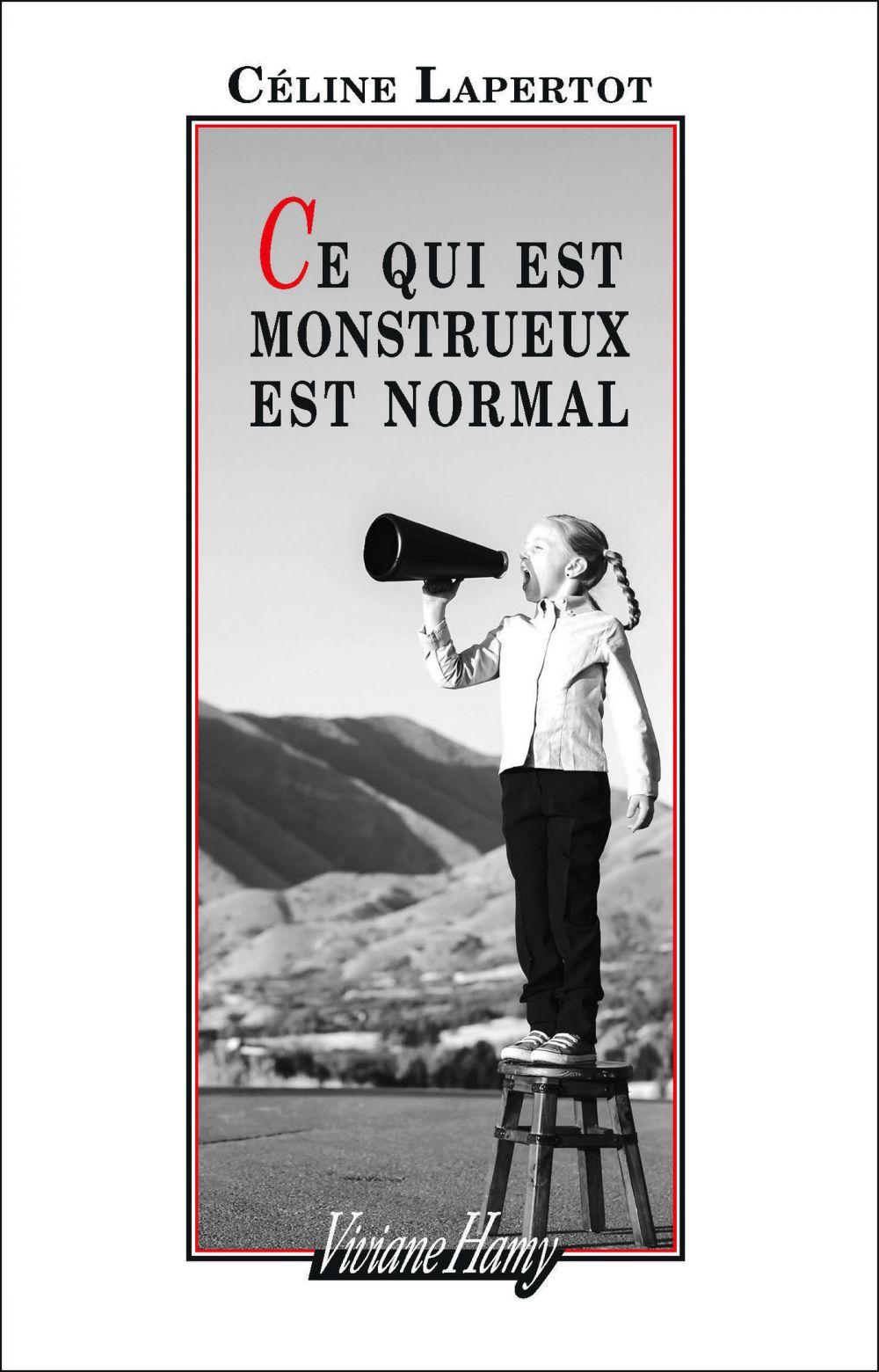 Ce qui est monstrueux est normal |