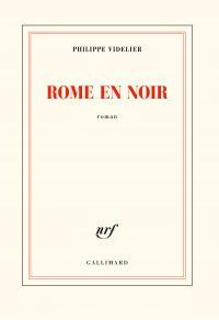 Rome en noir | Videlier, Philippe. Auteur