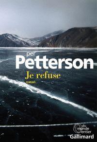 Je refuse | Petterson, Per. Auteur