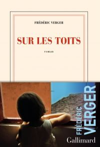 Sur les toits | Verger, Frédéric. Auteur