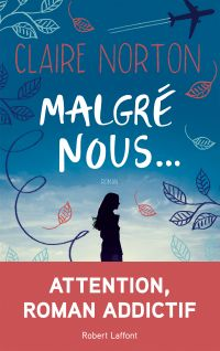 Malgré nous... | NORTON, Claire. Auteur
