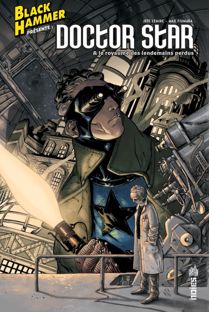 Black Hammer présente : Doctor Star & le Royaume des Lendemain Perdus