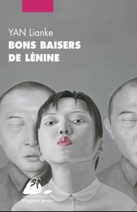 Bons baisers de Lénine | Yan, Lianke (1958-....). Auteur