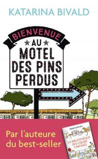 Bienvenue au motel des Pins perdus | Bivald, Katarina (1983-....). Auteur