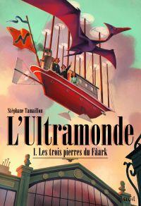 Les Trois pierres du Fâark. L'Ultramonde, Tome 1 | Tamaillon, Stéphane. Auteur