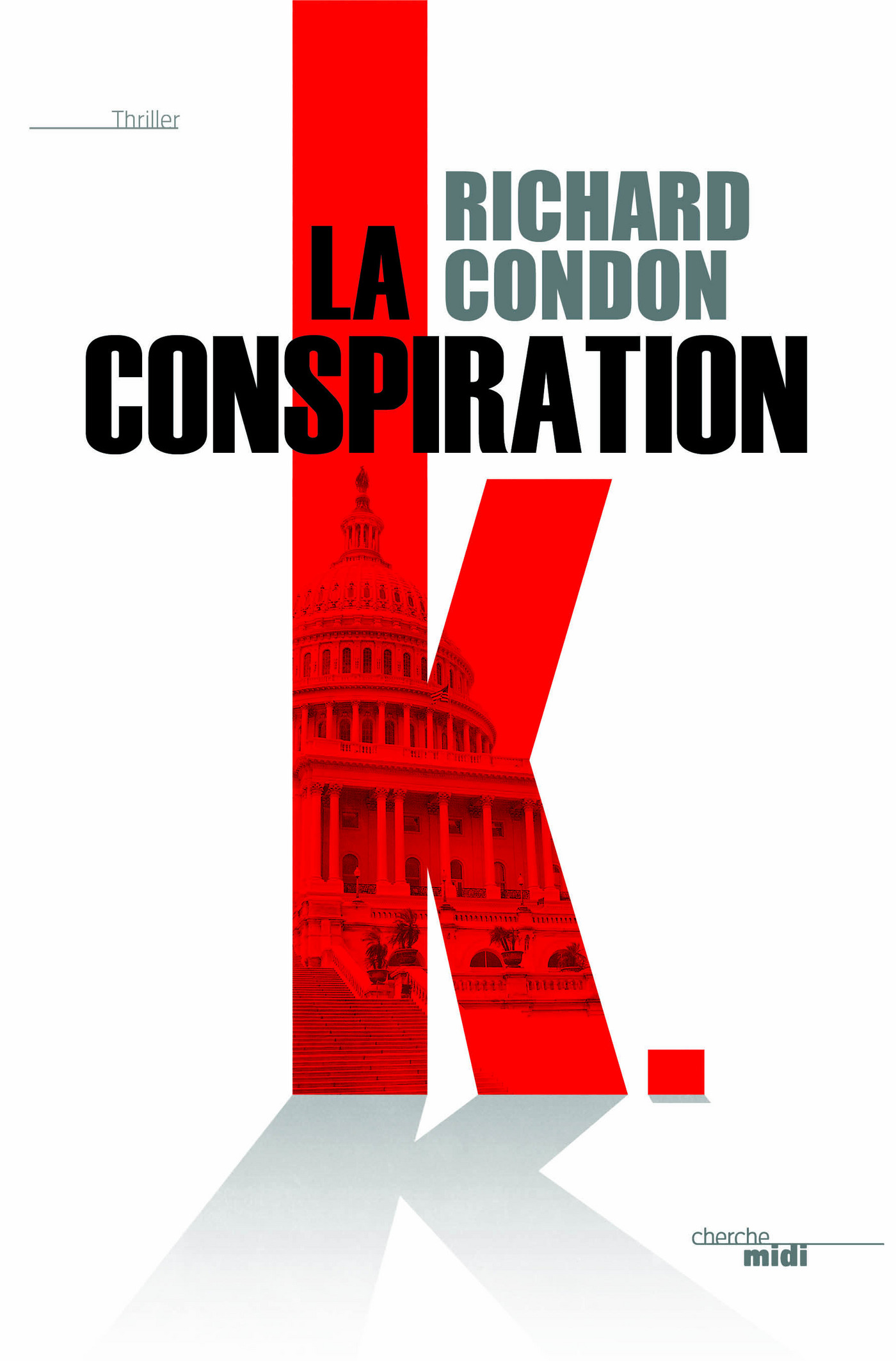 La Conspiration K | CONDON, Richard