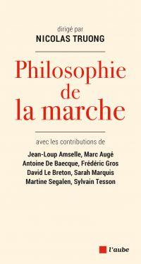 Philosophie de la marche | DE BAECQUE, Antoine. Auteur