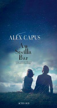 Au Sevilla Bar | Capus, Alex. Auteur