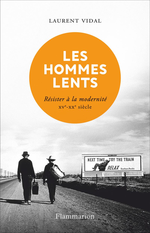 Les hommes lents | Vidal, Laurent. Auteur