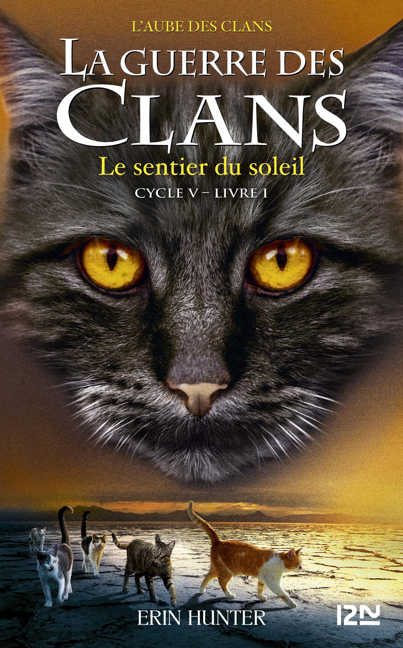 La guerre des clans cycle V - tome 1 : Le sentier du soleil | HUNTER, Erin