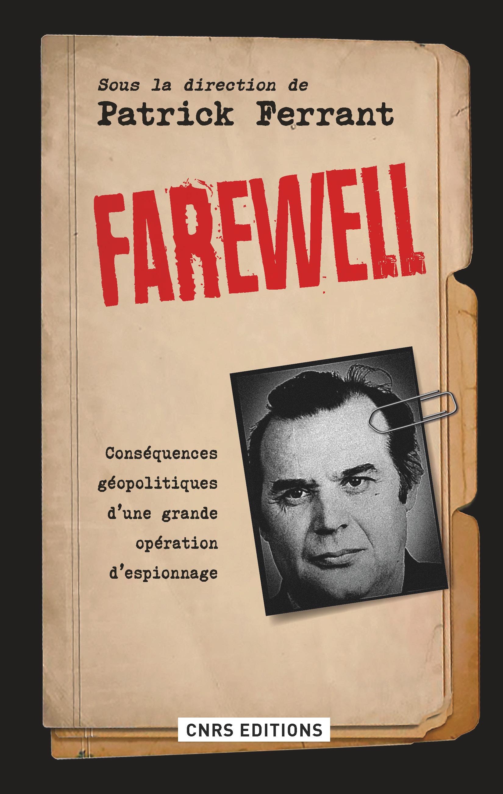 Farewell. Conséquences géopolitiques d'une grande opération d'espionnage