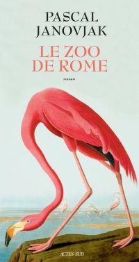 Le Zoo de Rome | Janovjak, Pascal (1975-....). Auteur