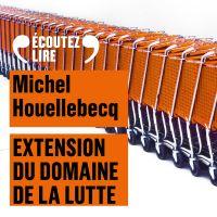 Extension du domaine de la lutte | Houellebecq, Michel. Auteur