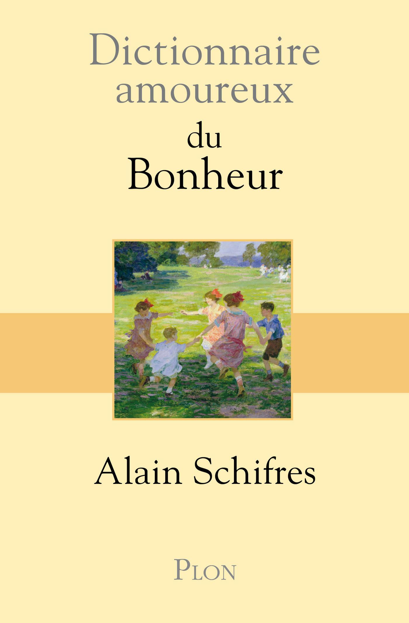 Dictionnaire amoureux du Bonheur