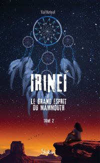 Irineï et le Grand Esprit du mammouth, tome 2 | REIYEL, Val. Auteur