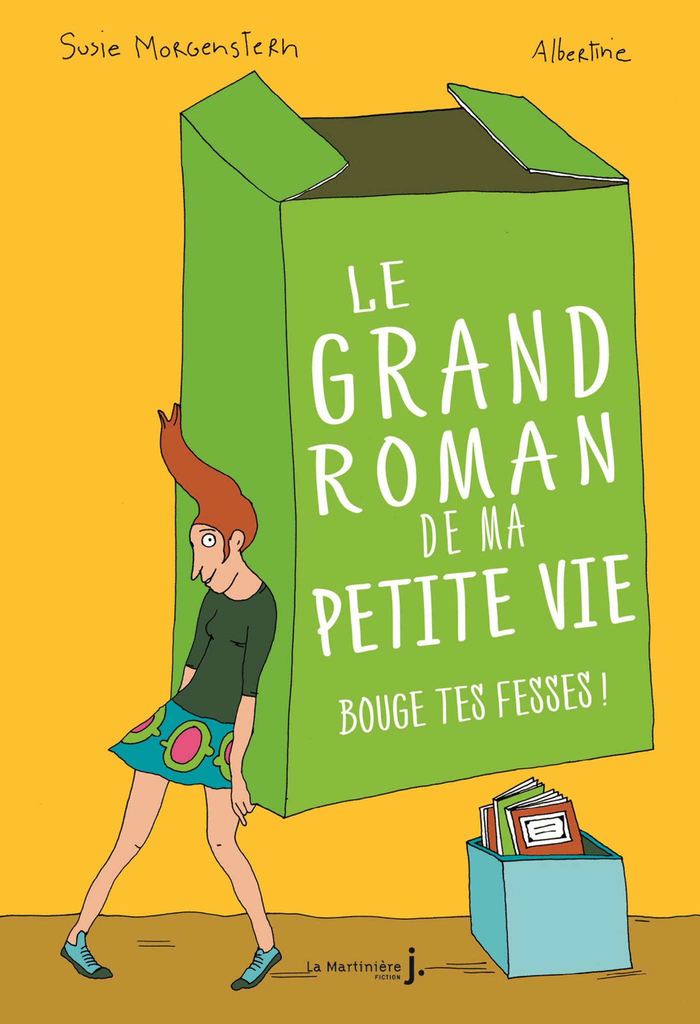 Bouge tes fesses. Le Grand roman de ma petite vie, tome 2 | Morgenstern, Susie