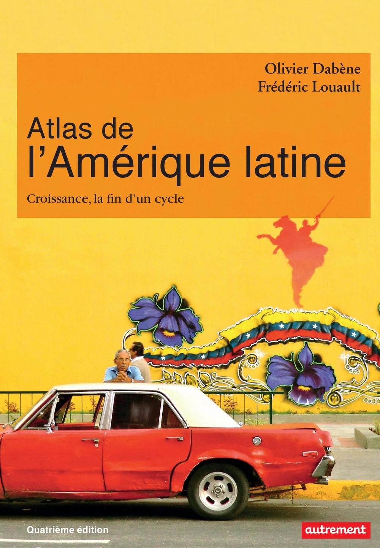 Atlas de l'Amérique latine. Croissance, la fin d'un cycle