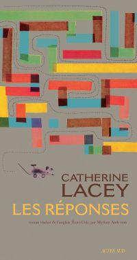 Les Réponses | Lacey, Catherine (1986?-....). Auteur