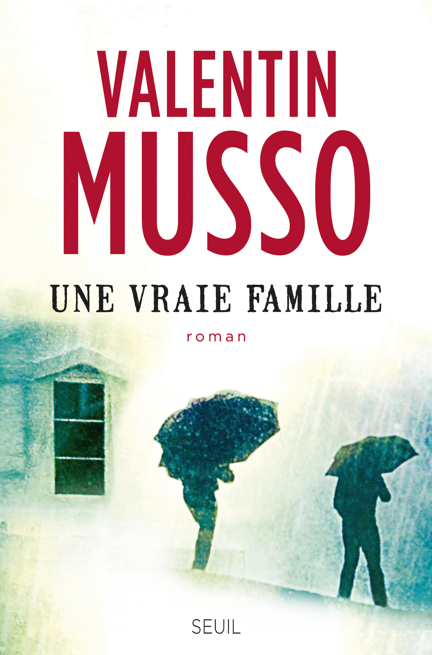 Une vraie famille | Musso, Valentin
