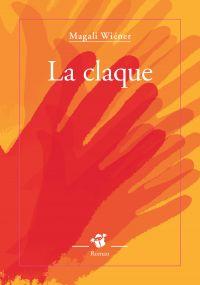 La claque | Wiener, Magali. Auteur