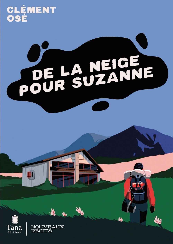De la neige pour Suzanne | Osé, Clément. Auteur