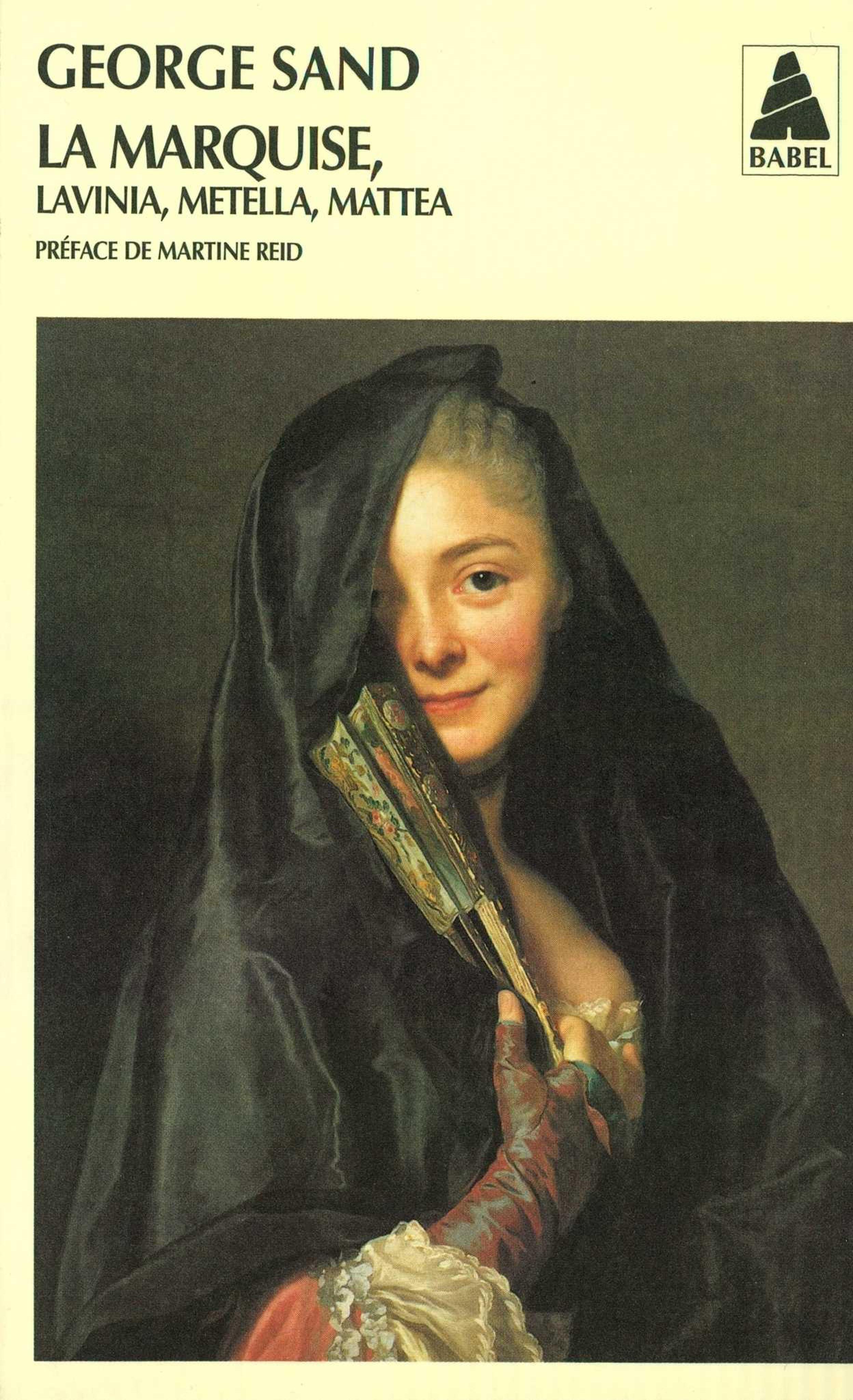 La Marquise, Metella, Lavin...