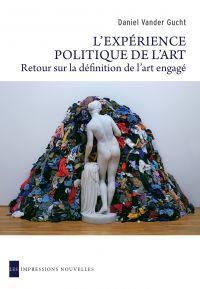 L'Expérience politique de l'art | Vander Gucht, Daniel (1958-....). Auteur
