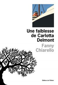 Une faiblesse de Carlotta Delmont | Chiarello, Fanny (1974-....). Auteur
