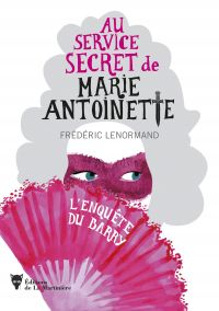 Au service secret de Marie-Antoinette | Lenormand, Frederic. Auteur