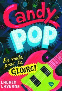 Candy pop (Tome 1) - En route pour la gloire!