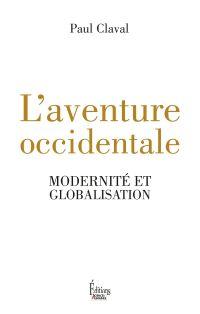 L'Aventure occidentale : modernité et globalisation