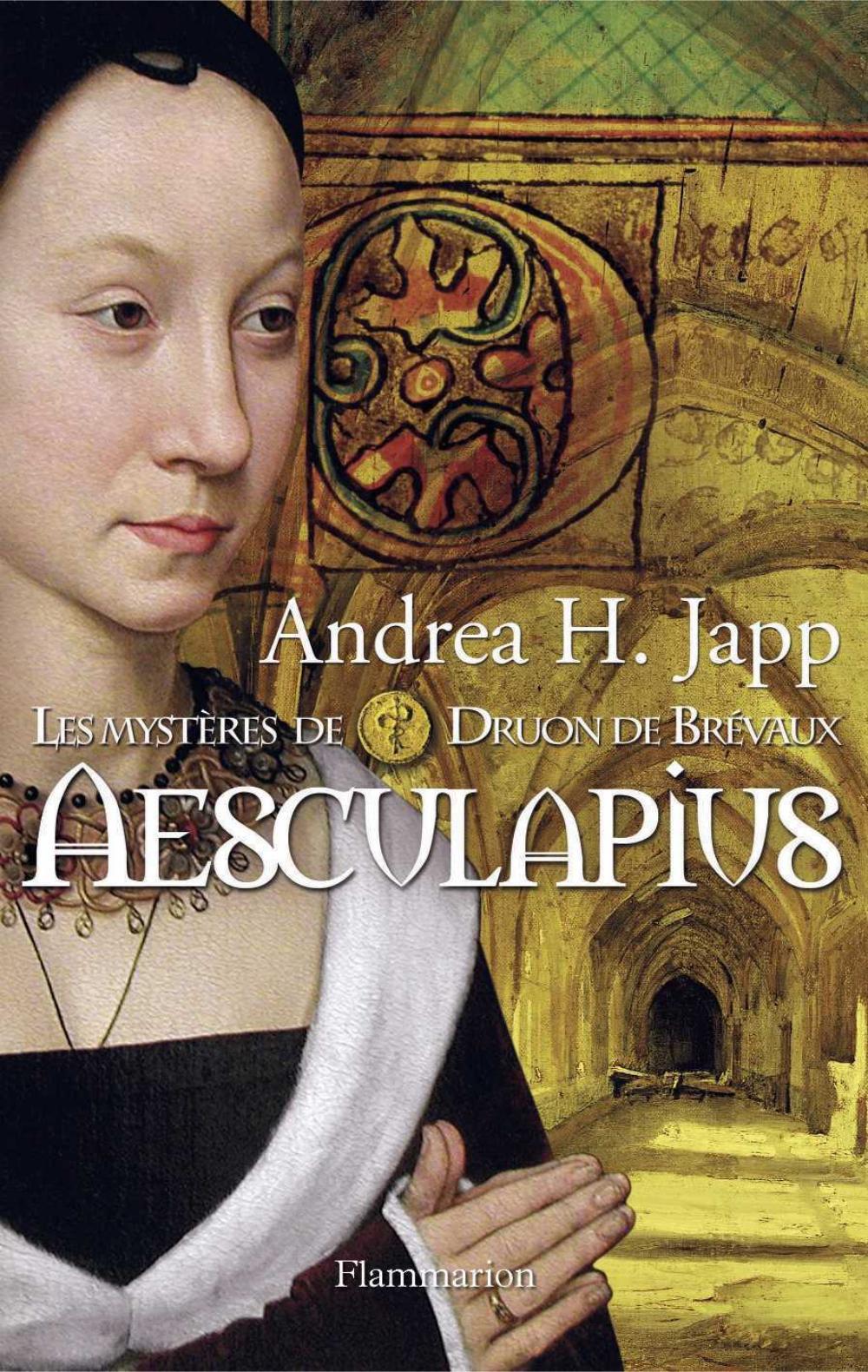 Les mystères de Druon de Brévaux (Tome 1) - Esculapes | Japp, Andrea H.