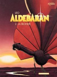 Aldébaran : les mondes d'Aldébaran, cycle 1. Volume 2, La blonde