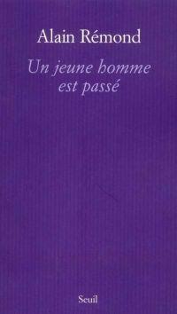 Un jeune homme est passé | Rémond, Alain (1946-....). Auteur
