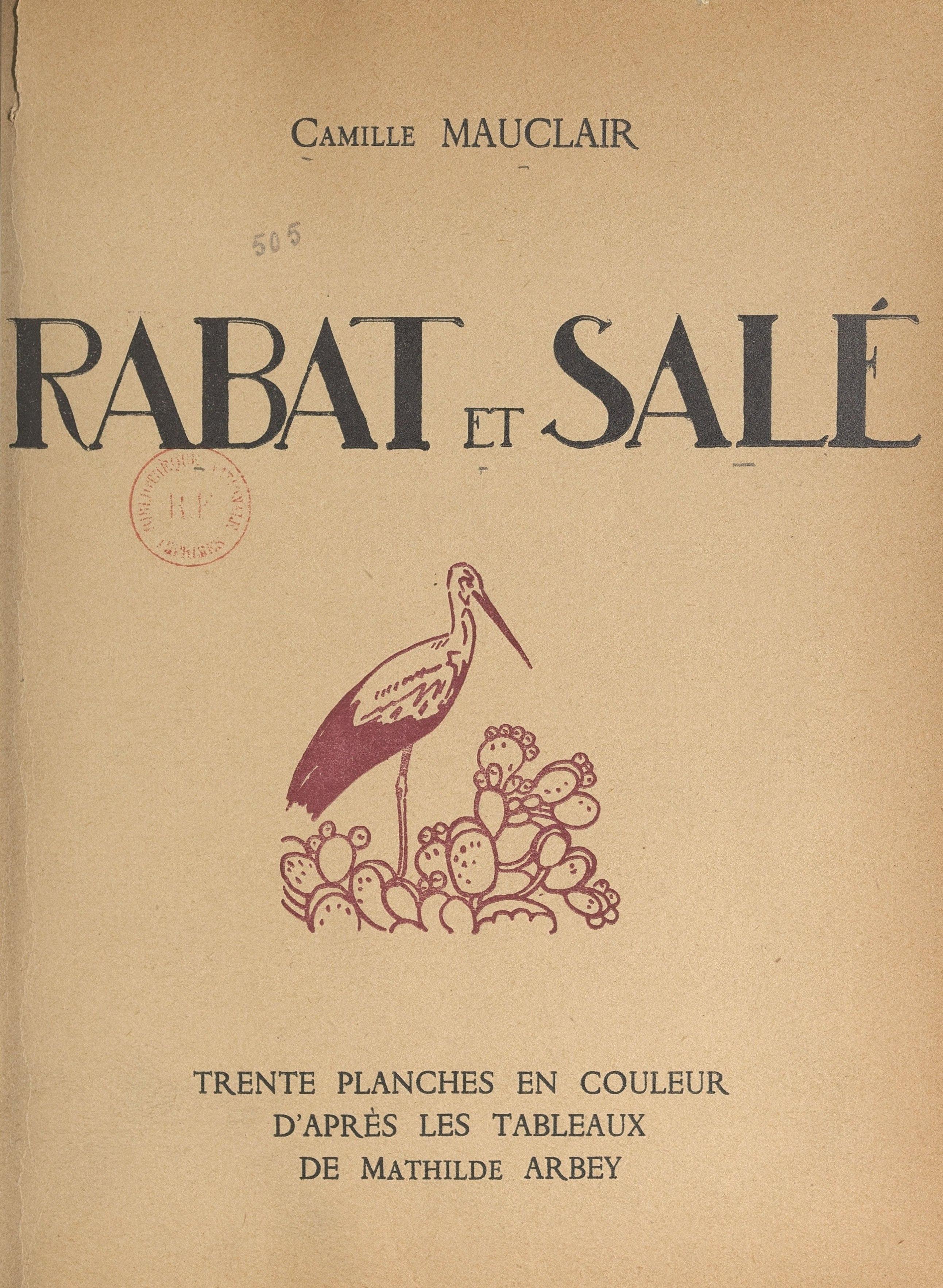 Rabat et Salé, TRENTE PLANCHES EN COULEUR D'APRÈS LES TABLEAUX DE MATHILDE ARBEY