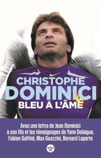 Bleu à l'âme (Nouvelle édition) | DOMINICI, Christophe. Auteur