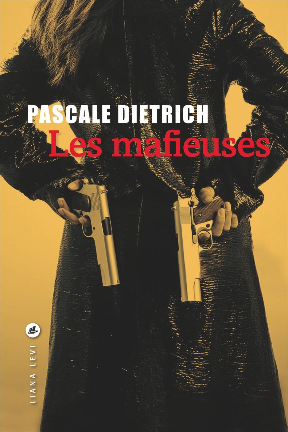 Les mafieuses | Dietrich, Pascale